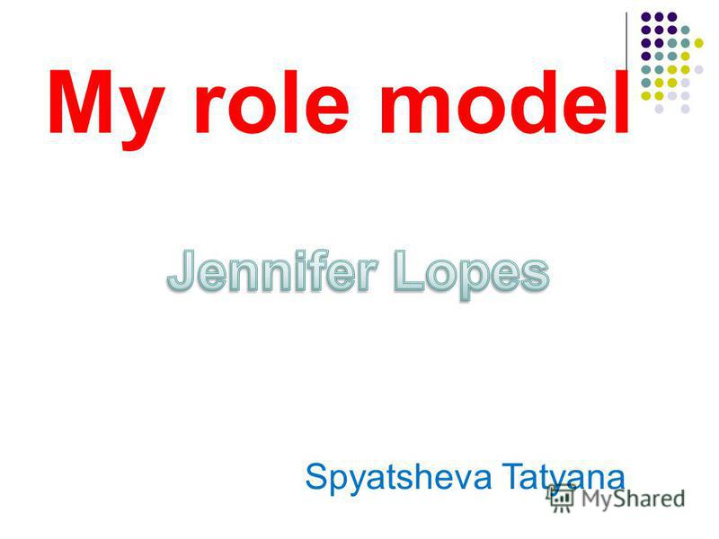 My role model Spyatsheva Tatyana