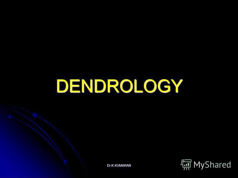 Dr.K.KUMARAN DENDROLOGY