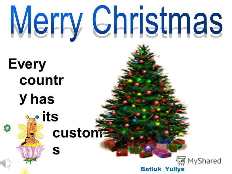 . Every custom s countr y has its Batluk Yuliya