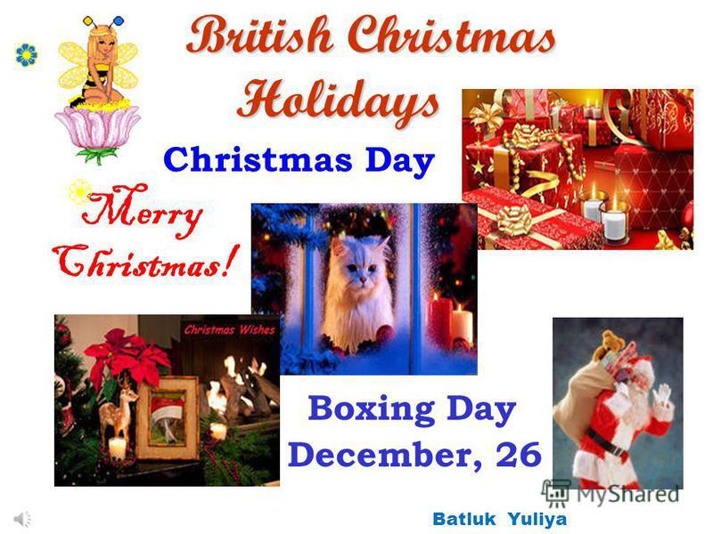 British Christmas Holidays British Christmas Holidays Boxing Day December, 26 Merry Christmas! Christmas Day Batluk Yuliya