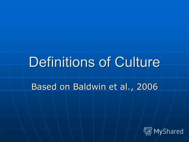 Definitions of Culture Based on Baldwin et al., 2006