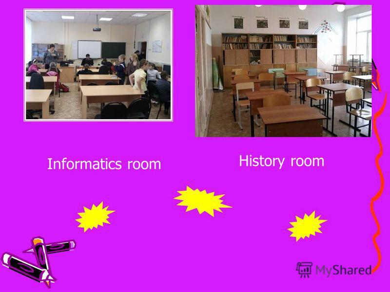 Informatics room History room