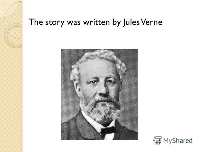 The story was written by Jules Verne