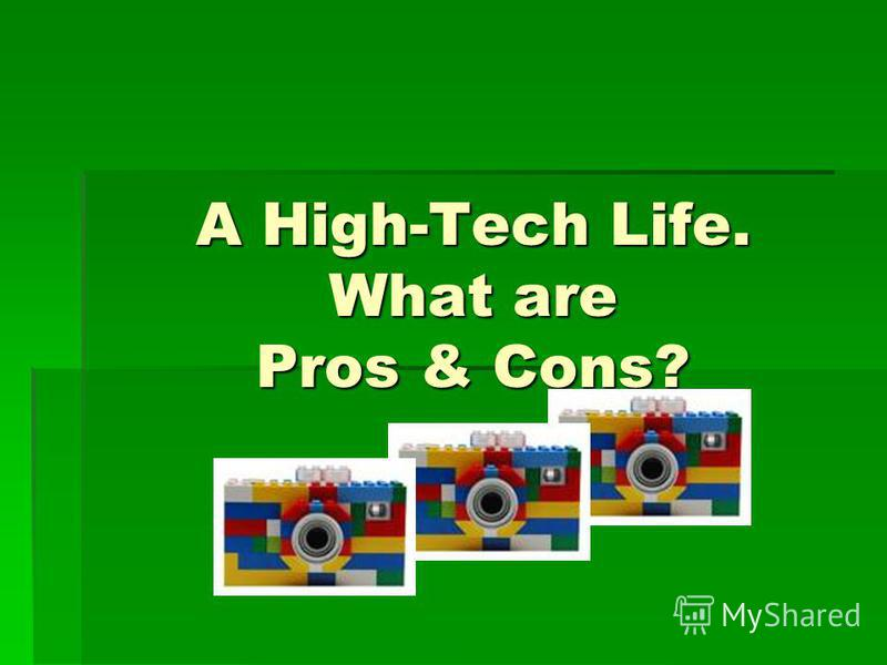 technology what are the pros and cons of having it all While i am clearly an advocate of technology let's consider some of the pros and cons of the digital age as it reflects in the developing hands and minds of.
