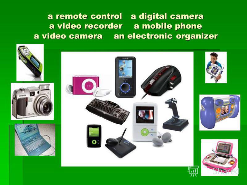 a remote control a digital camera a video recorder a mobile phone a video camera an electronic organizer