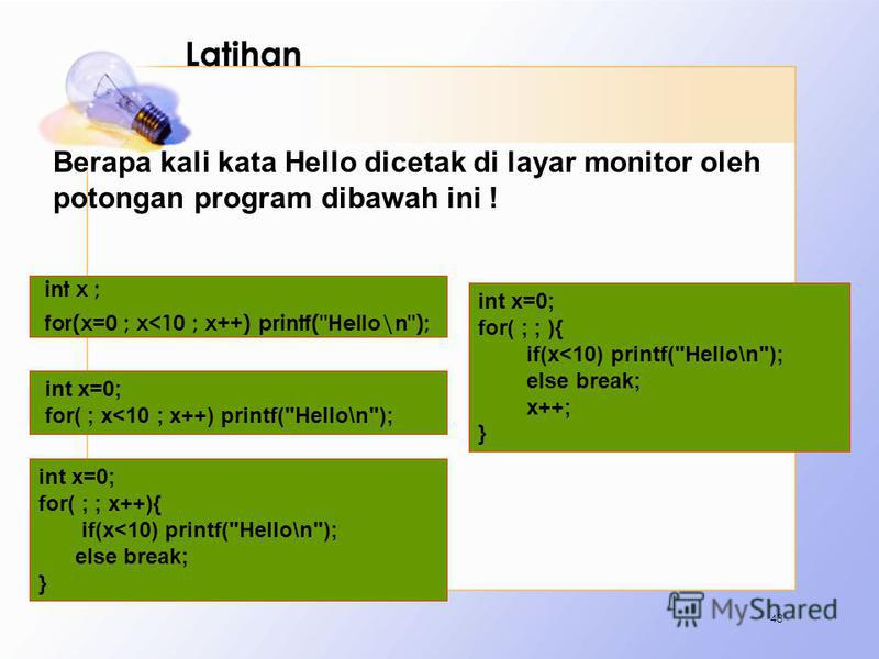 Latihan int x ; for(x=0 ; x<10 ; x++) printf(