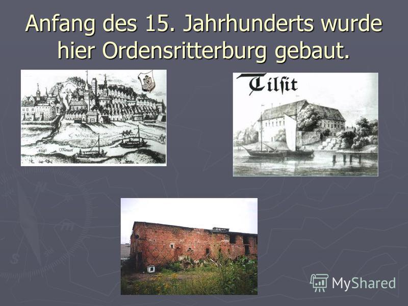 Anfang des 15. Jahrhunderts wurde hier Ordensritterburg gebaut.