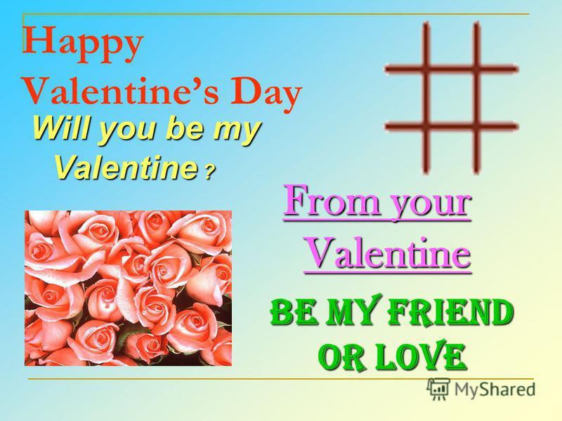 Translate into English: 1. День святого Валентина, святого влюблённых, отмечается 14 февраля. 2. В День святого Валентина, друга и покровителя влюблённых, люди обмениваются символами любви. 3. Самодельные валентинки содержали стишок о любви, написанн