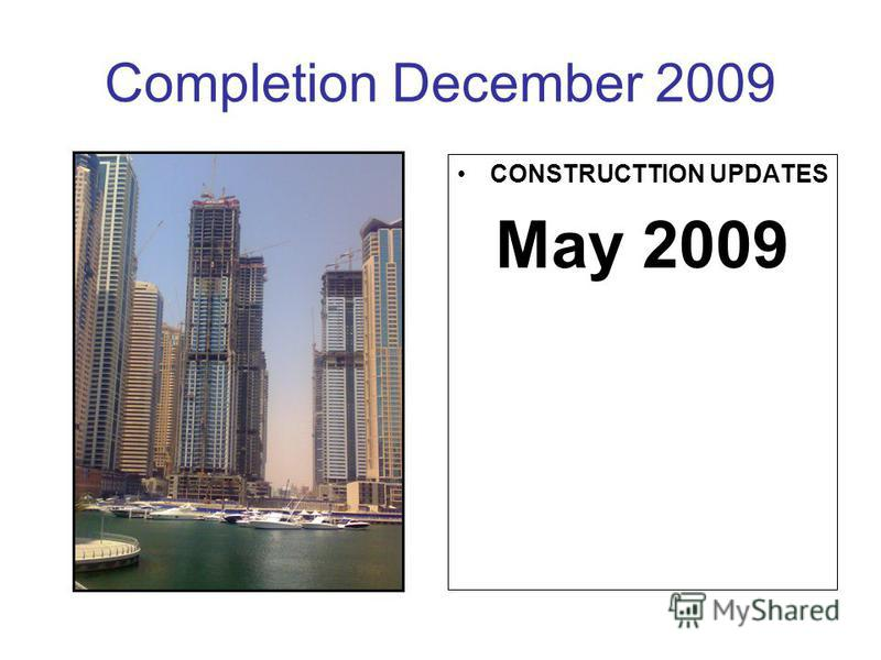 Completion December 2009 CONSTRUCTTION UPDATES May 2009