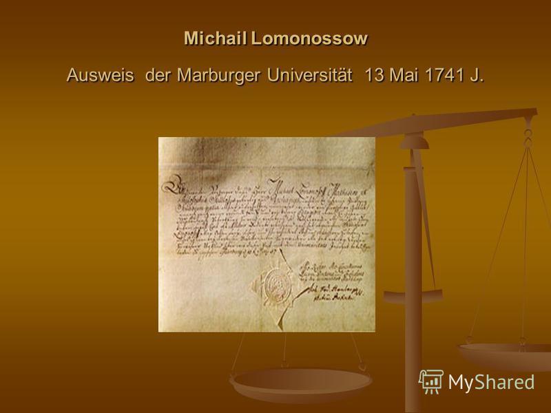 Michail Lomonossow Ausweis der Marburger Universität 13 Mai 1741 J.