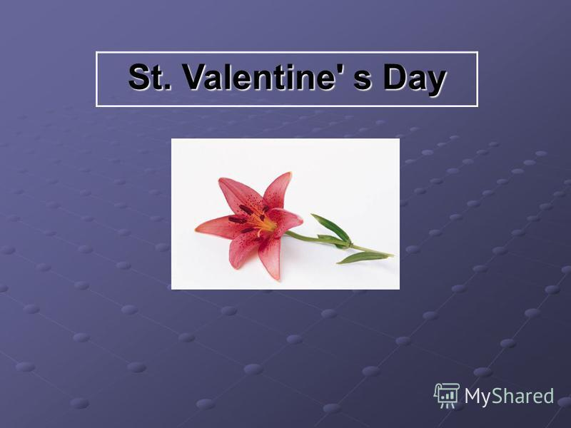 St. Valentine' s Day