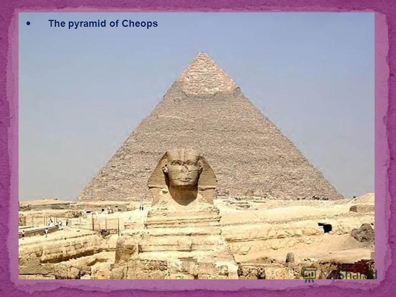 The pyramid of Cheops