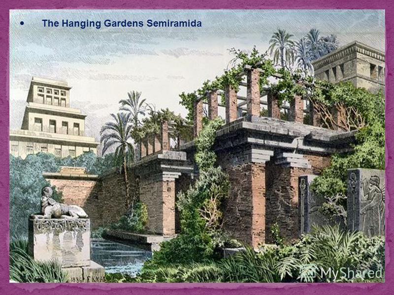 The Hanging Gardens Semiramida