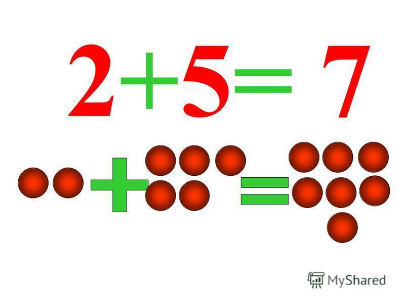 2+5= 7