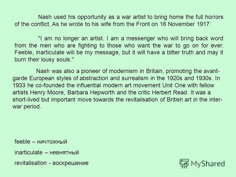 Nash used his opportunity as a war artist to bring home the full horrors of the conflict. As he wrote to his wife from the Front on 16 November 1917: