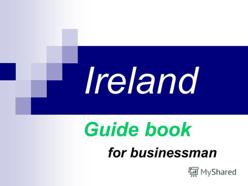 Ireland Guide book for businessman