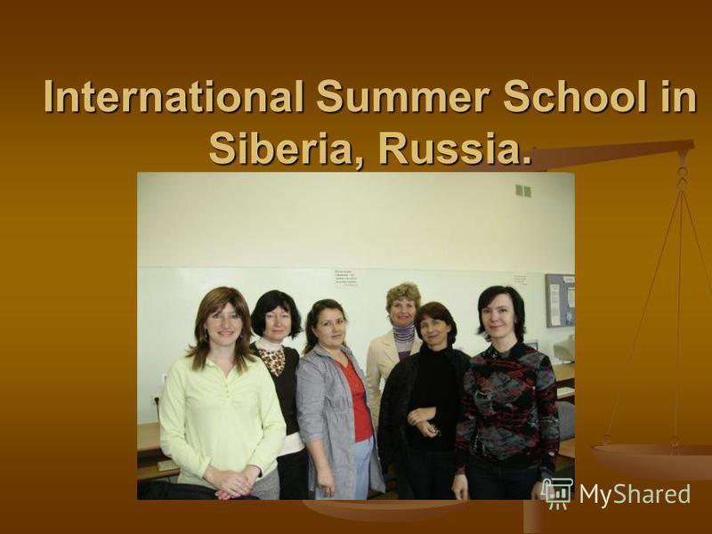 International Summer School in Siberia, Russia.