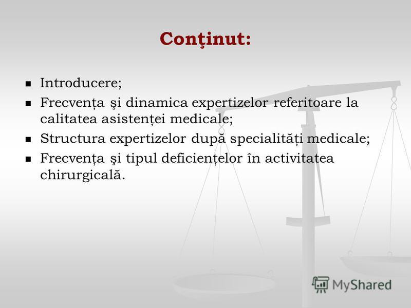 Conţinut: Introducere; Frecvenţa şi dinamica expertizelor referitoare la calitatea asistenţei medicale; Structura expertizelor după specialităţi medicale; Frecvenţa şi tipul deficienţelor în activitatea chirurgicală.