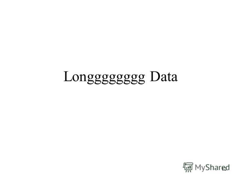 12 Longggggggg Data