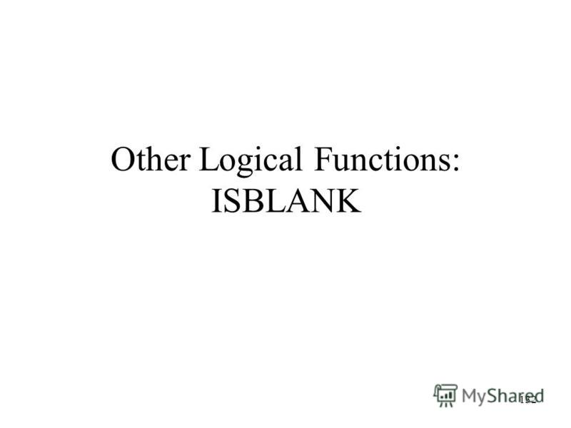 132 Other Logical Functions: ISBLANK