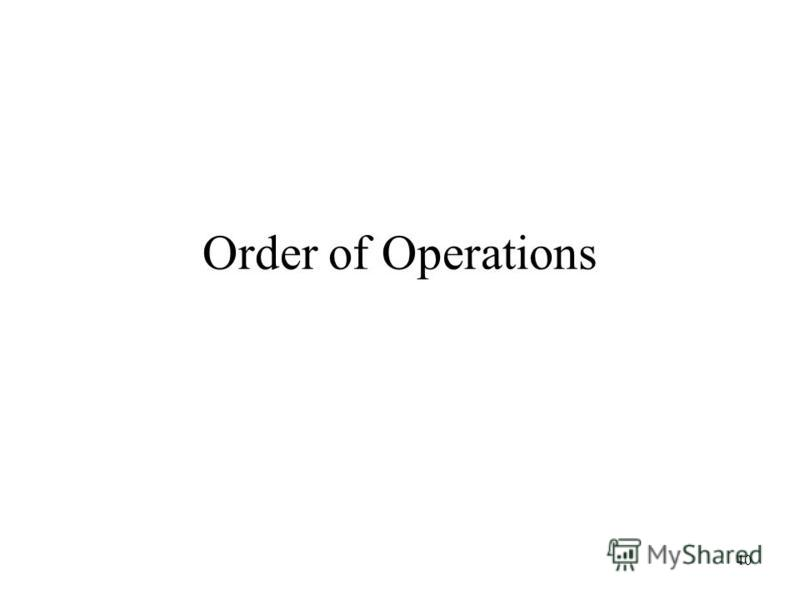 40 Order of Operations