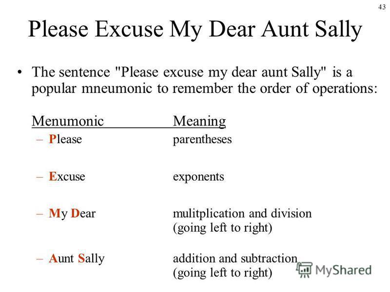 43 Please Excuse My Dear Aunt Sally The sentence