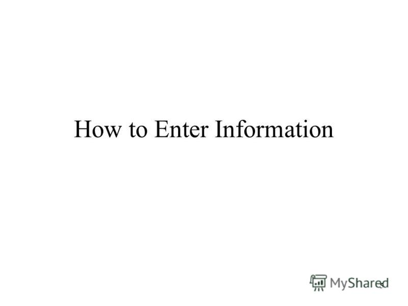 5 How to Enter Information