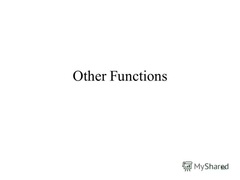 Other Functions 56