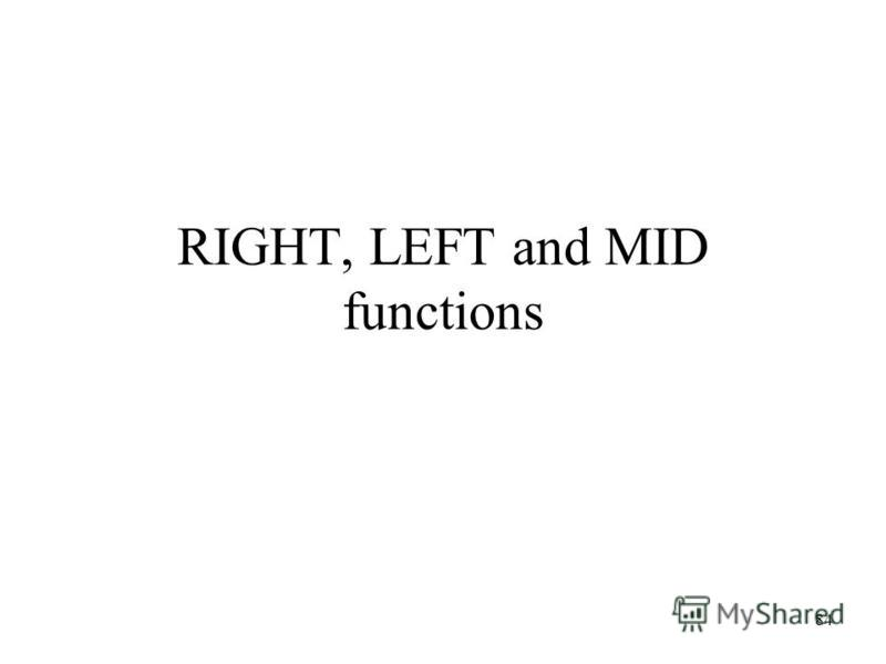 84 RIGHT, LEFT and MID functions