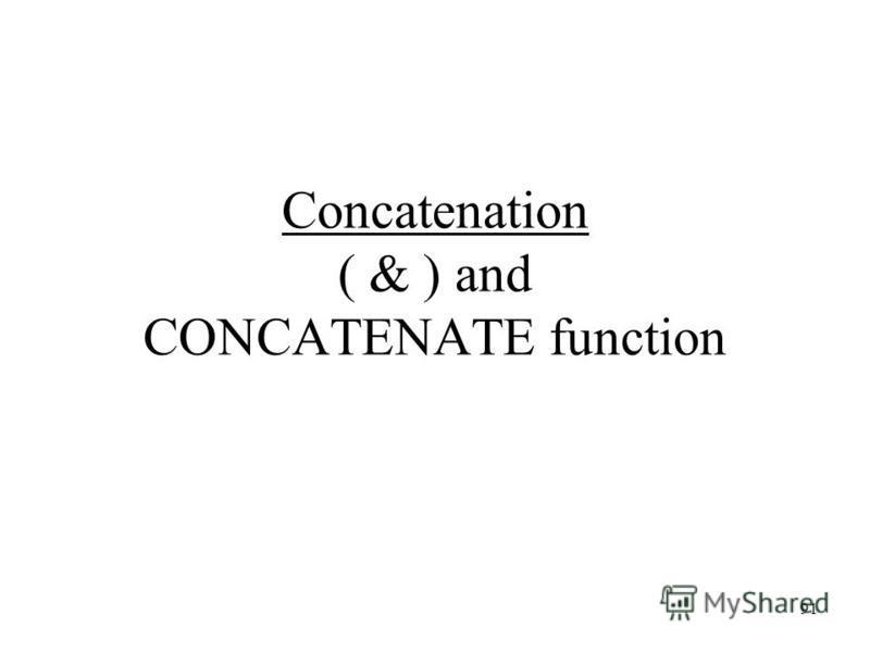 91 Concatenation ( & ) and CONCATENATE function