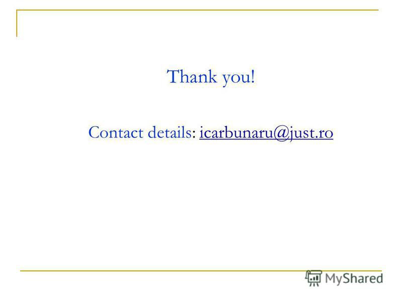 Thank you! Contact details: icarbunaru@just.roicarbunaru@just.ro