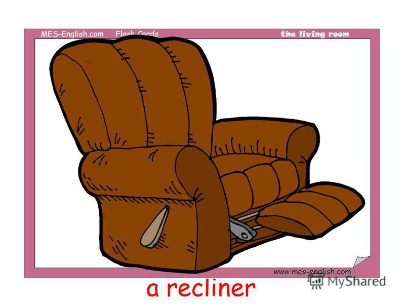 a recliner