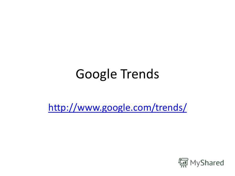 Google Trends http://www.google.com/trends/