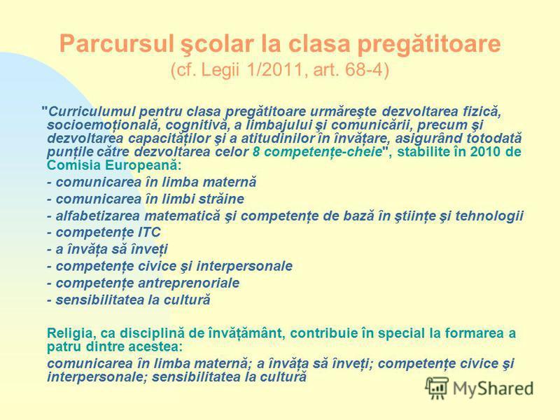 Parcursul şcolar la clasa pregătitoare (cf. Legii 1/2011, art. 68-4)