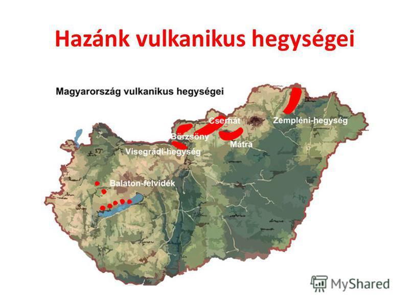Hazánk vulkanikus hegységei