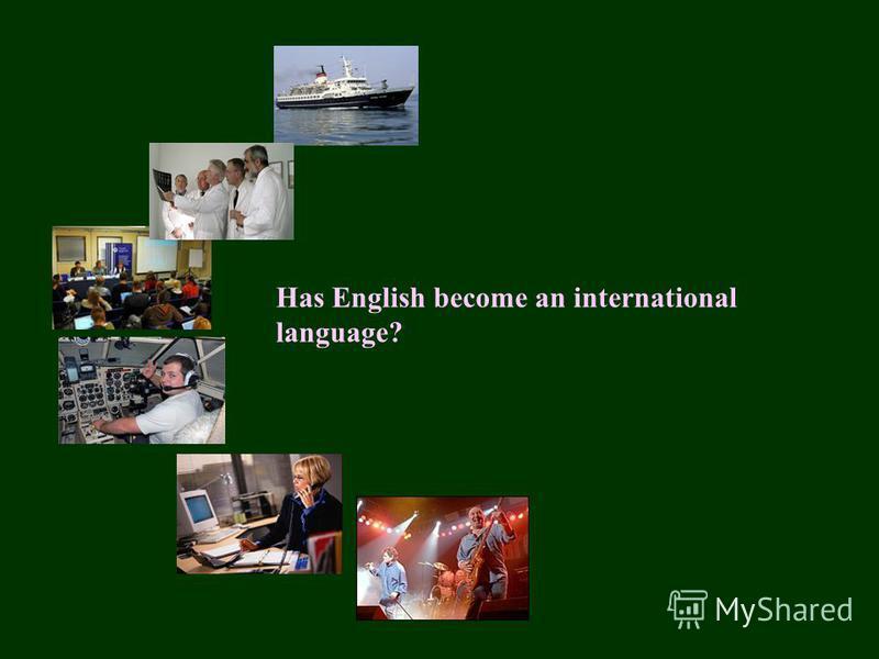 Has English become an international language?
