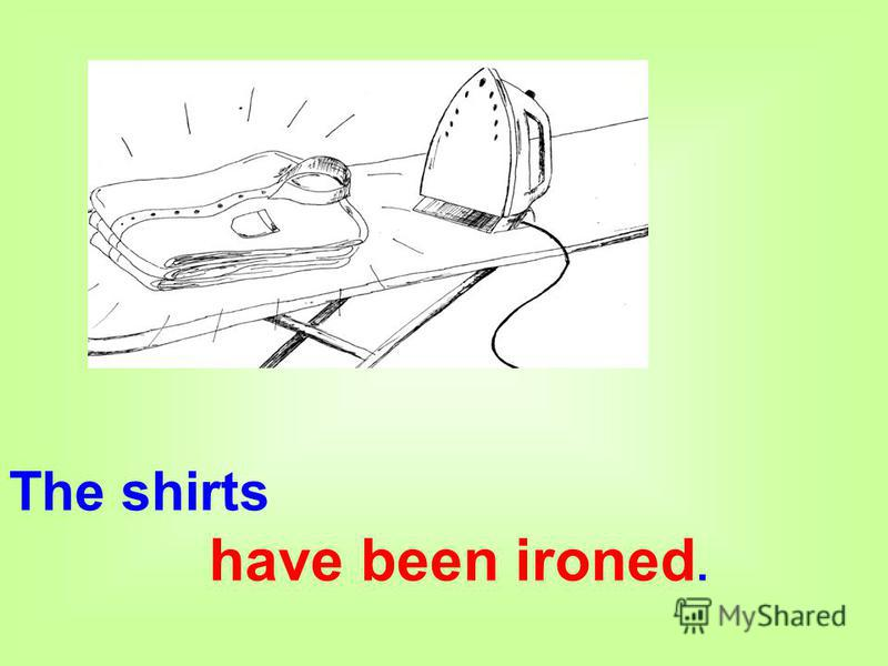 The shirts have been ironed.