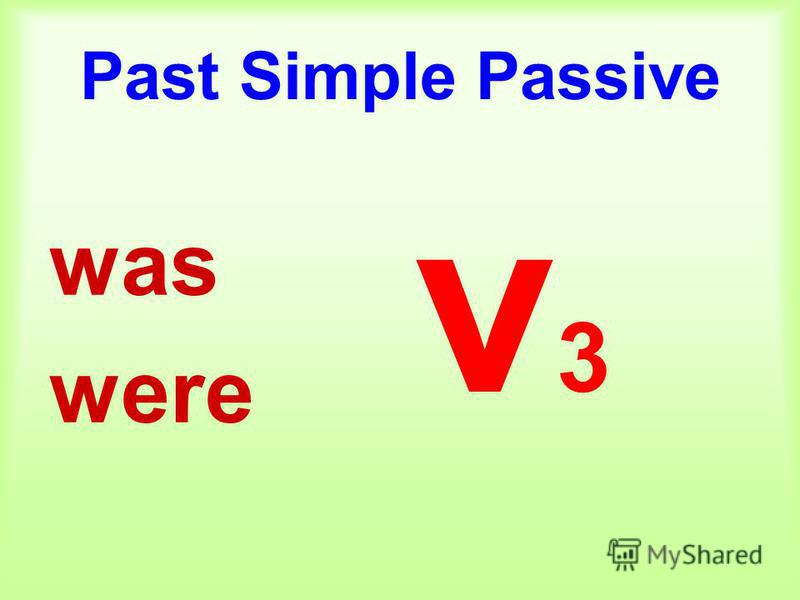 Past Simple Passive was were v3v3