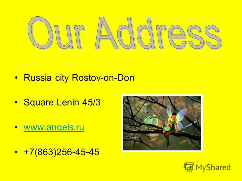 Russia city Rostov-on-Don Square Lenin 45/3 www.angels.ru +7(863)256-45-45