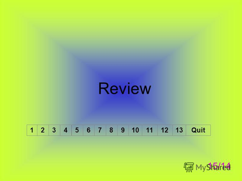 Review 15/14 1 2345678910111213Quit