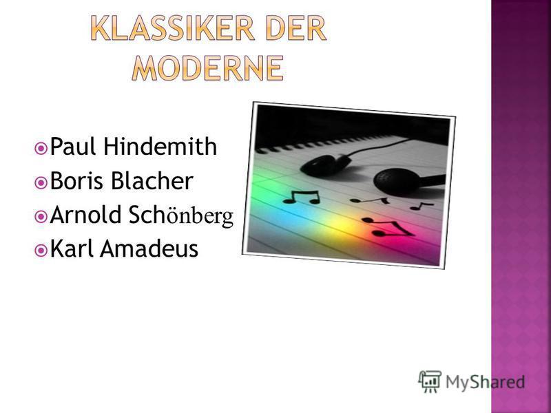 Paul Hindemith Boris Blacher Arnold Sch önberg Karl Amadeus
