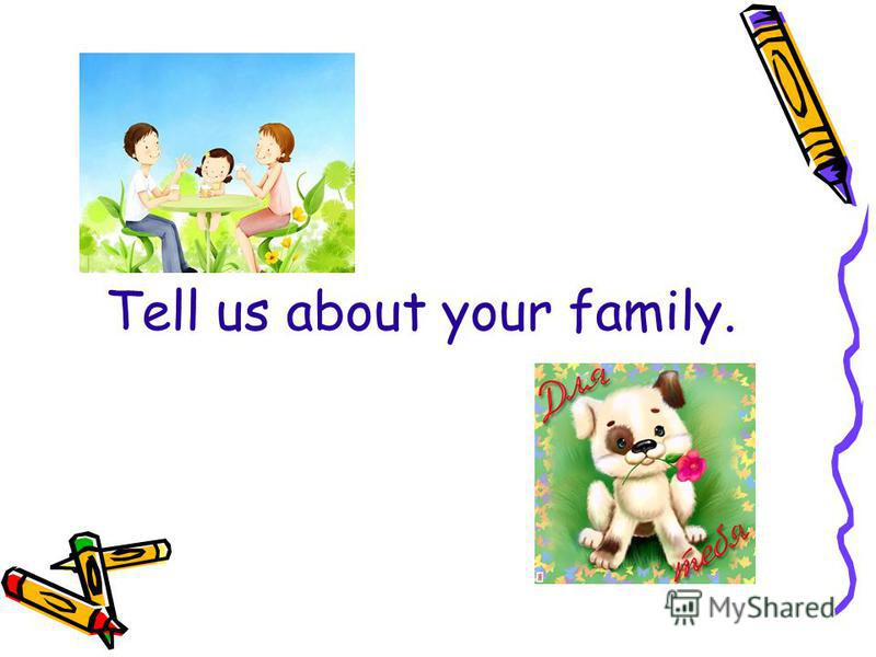 Tell us about your family.