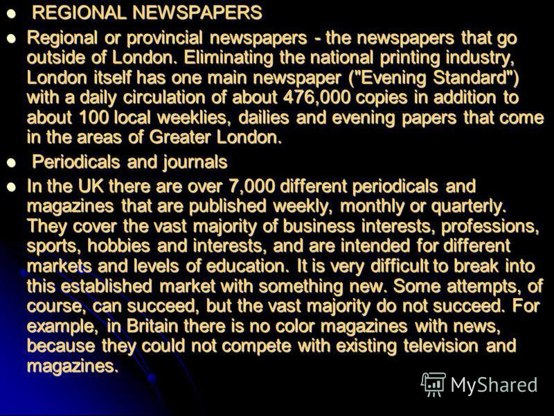 R REGIONAL NEWSPAPERS Regional or provincial newspapers - the newspapers that go outside of London. Eliminating the national printing industry, London itself has one main newspaper (