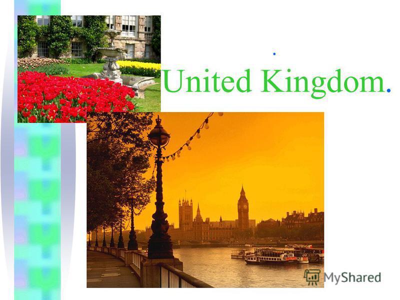 . United Kingdom.