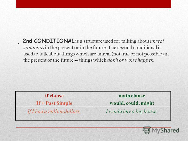 2nd CONDITIONAL is a structure used for talking about unreal situations in the present or in the future. The second conditional is used to talk about things which are unreal (not true or not possible) in the present or the future -- things which don'
