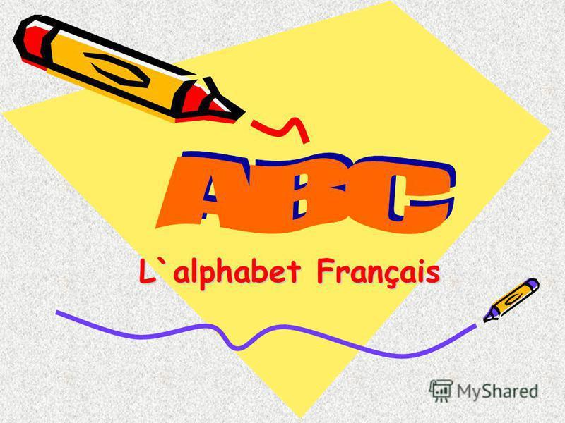 L`alphabet Français