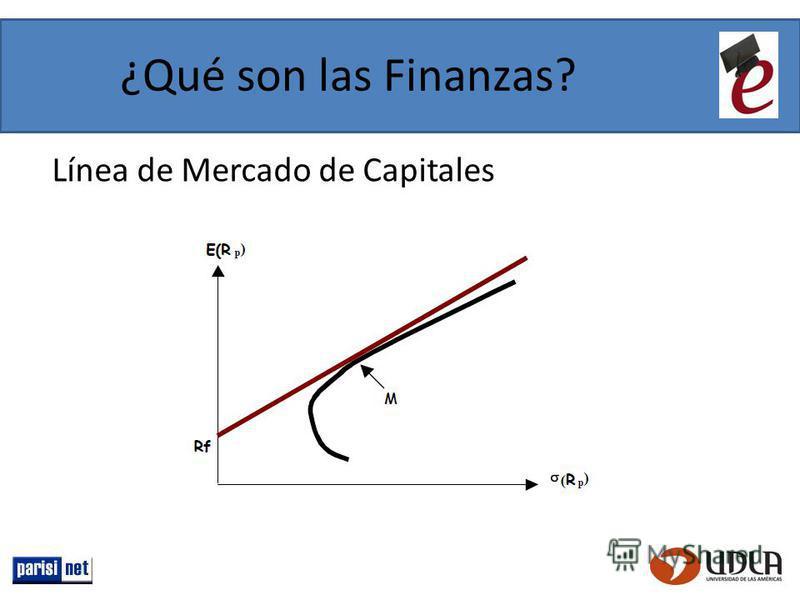 ¿Qué son las Finanzas? Línea de Mercado de Capitales