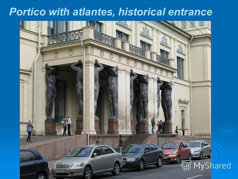 Portico with atlantes, historical entrance