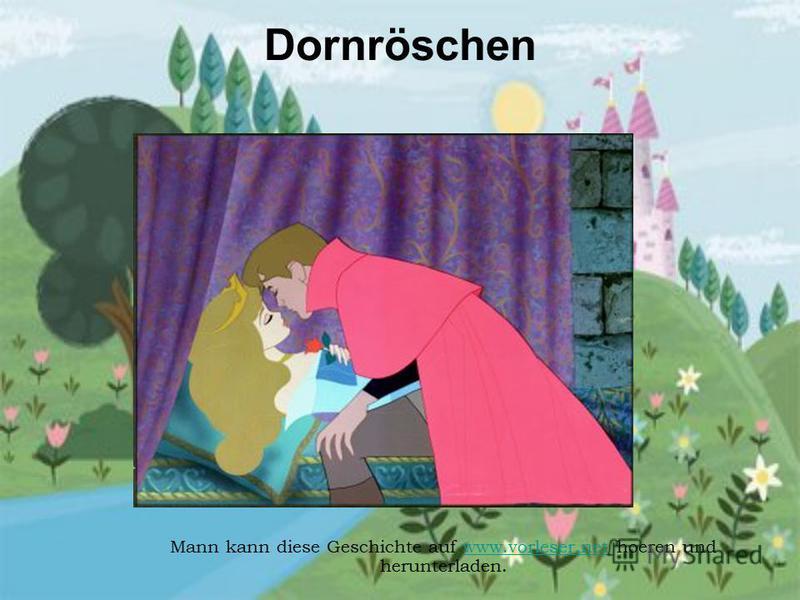Dornröschen Mann kann diese Geschichte auf www.vorleser.net hoeren und herunterladen.www.vorleser.net