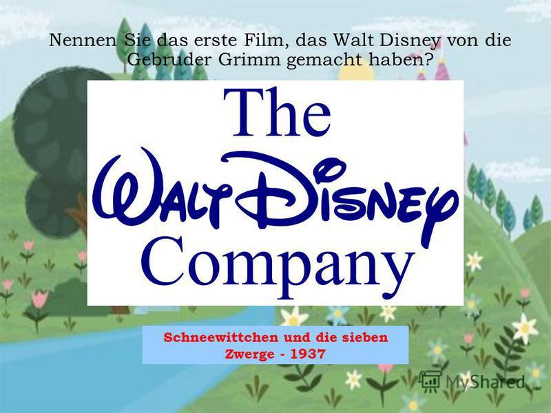 Schneewittchen und die sieben Zwerge - 1937 Nennen Sie das erste Film, das Walt Disney von die Gebruder Grimm gemacht haben?